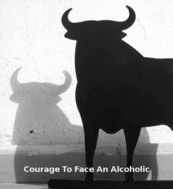 Courage To Face An Alcoholic