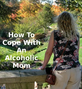 how to cope with alcoholic mom